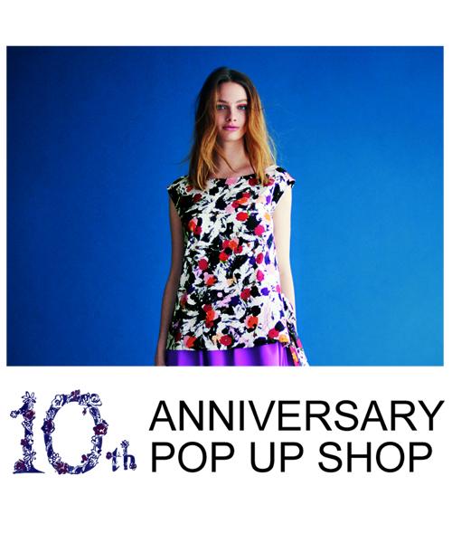 10th ANNIVERSARY POP UP SHOP OPEN!